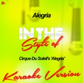 Alegria (In the Style of Cirque Du Soleil's 'Alegria') [Karaoke Version]