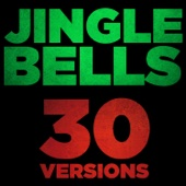 Jingle Bells: 30 Versions of the Classic Christmas Song with Gene Autry, Rosemary Clooney, Nat King Cole, Jimmy Dean, Conway Twitty, the Ventures & More! - Various Artists