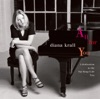 Gee Baby, Ain't I Good To You - Diana Krall