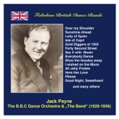 """Fabulous British Dance Bands: Jack Payne (The BBC Dance Orchestra & """"The Band"""") [Recorded 1929-1936]"""