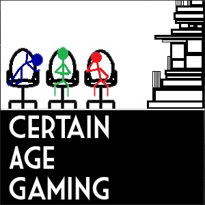 Podcast – Certain Age Gamer