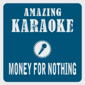 Money for Nothing (Karaoke Version) [Originally Performed By Dire Straits]