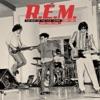 And I Feel Fine... The Best of the I.R.S. Years 1982-1987, R.E.M.