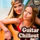 Guitar Chillout Summer, Vol. 1 (Smooth Ibiza Balearic Beach Chillout Lounge for Perfect Relaxation)