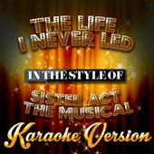 The Life I Never Led (In the Style of Sister Act the Musical) [Karaoke Version]