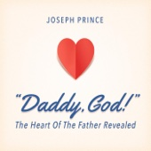 Daddy, God!: The Heart of the Father Revealed