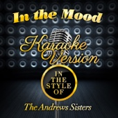 [Download] In the Mood (In the Style of the Andrews Sisters) [Karaoke Version] MP3