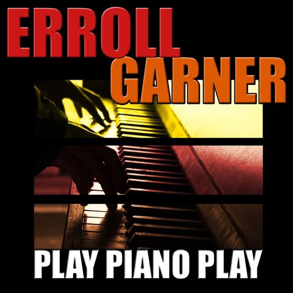 Play Piano Play   Erroll Garner