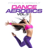 Fitness & Workout: Dance Aerobics Vol. 3