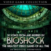 30 Songs From and Inspired by Bioshock - The Greatest Video Games of All-Time - An Unofficial Soundtrack
