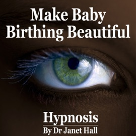 Make Baby Birthing Beautiful (Hypnosis) - Janet Hall mp3 listen download