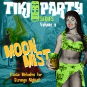 Tiki Party Vol. 3 / Moon Mist