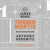 Anthony Horowitz - Trigger Mortis: A James Bond Novel (Unabridged) artwork