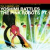 Yoshimi Battles the Pink Robots, Pt. 1 (Japanese Version) - Single ジャケット写真
