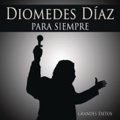 Para Siempre (Grandes Éxitos) - Diomedes Díaz