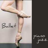 Ballet – Piano Jazz pour Danse, Ballet, Ballet Barre, Danse Moderne et Contemporaine, Modern Dance, Contemporary Dance