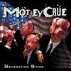 Generation Swine, Mötley Crüe