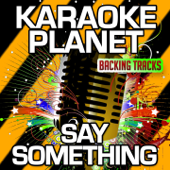 Say Something (Karaoke Version With Background and Female Lead Vocals) [Originally Performed By a Great Big World & Christina Aguilera]