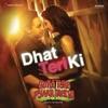 Dhat Teri Ki (From \