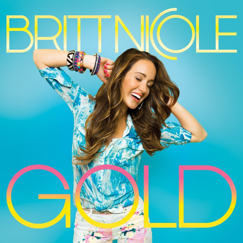 Britt Nicole Gold by Britt N...