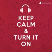 Keep Calm & Turn It On