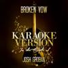 Broken Vow (In the Style of Josh Groban) [Karaoke Version] - Ameritz Audio Karaoke