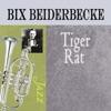 Tiger Rag  - Bix Beiderbecke