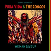 We Nah Give Up - Pura Vida & The Congos