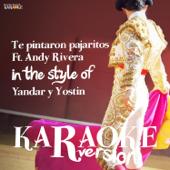 Te Pintaron Pajaritos Ft. Andy Rivera (In the Style of Yandar Y Yostin) [Karaoke Version]