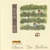 Tea Music VI: Chinese Tea Ballads