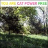 You Are Free, Cat Power