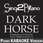 Dark Horse (No Rap) [Originally Performed By Katy Perry & Juicy J] [Piano Karaoke Version]
