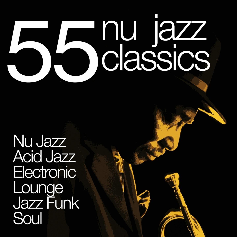 55 nu jazz classics nu jazz acid jazz electronic for Acid electronic music