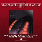Starblazers Sound Almanac 1978, Vol. 6: Starblazers the Comet Empire - BGM Collection, Pt. 2 (Series 2) [Eternal Edition] [Original Television Soundtrack]