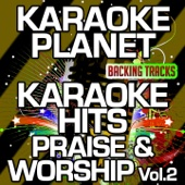 Karaoke Hits Praise & Worship, Vol. 2 (Karaoke Version)