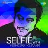 Selfie with Kishore Kumar - Kishore Kumar