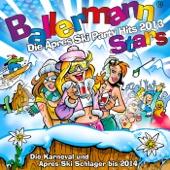 Ballermann Stars - Die Apres Ski Party Hits 2013 - Die Karneval und Apres Ski Schlager bis 2014