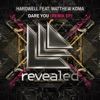 Dare You (feat. Matthew Koma) [Remix EP]