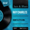 I Want a Little Girl (Mono Version) - EP, Ray Charles