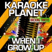 When I Grow Up (Karaoke Version) [Originally Performed By Matilda]