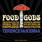 Food of the Gods: The Search for the Original Tree of Knowledge : A Radical History of Plants, Drugs, And Human Evolution (Unabridged) - Terence McKenna Cover Art