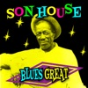 Blues Great, Son House