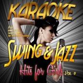 Karaoke - Swing & Jazz Hits for Girls, Vol. 9