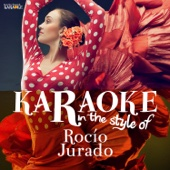 Karaoke (In the Style of Rocío Jurado)