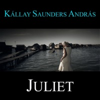 Juliet - Single - Kállay Saunders András
