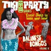 Tiki Party Vol. 2 / Balinese Bongos