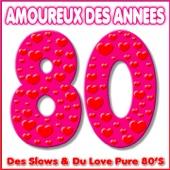Amoureux des années 80 (Des Slows & du Love Pure 80's)
