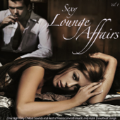 Sexy Lounge Affairs, Vol. 1 (One Night Only Chillout Sounds and Best of Bossa Smooth Beach and Hotel Downbeat Songs)