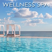 Wellness Spa – Spa Resort Soothing Music, Relaxing and Peaceful Songs with Ambient Sounds for Massage & Stress Relief