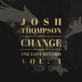 Josh Thompson - Change: The Lost Record Vol. 1 - EP  artwork